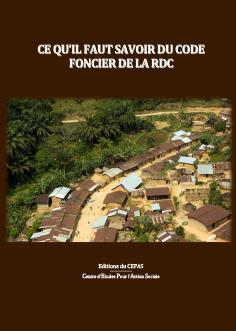 Ce qu'il faut savoir sur le code foncier de la RDC